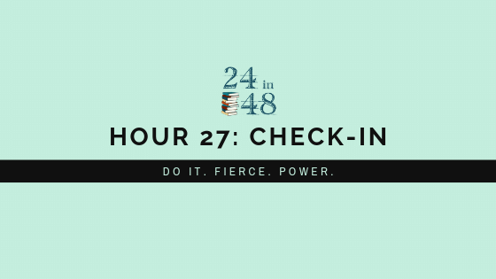 "A teal background with the 24in48 logo and the title ""Hour 27: Check-In: Do It. Fierce. Power."""