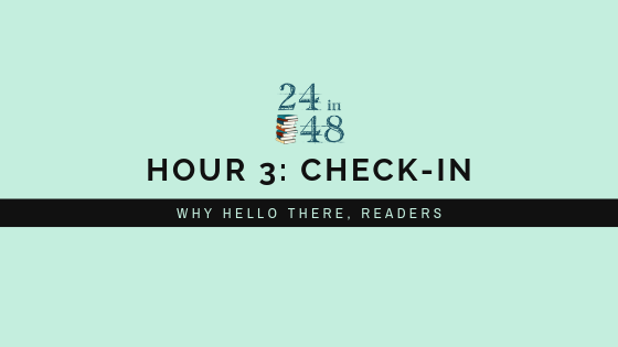 "Teal background with the 24in48 logo and the text, ""Hour 3: Check-In: Why Hello There, Readers"""