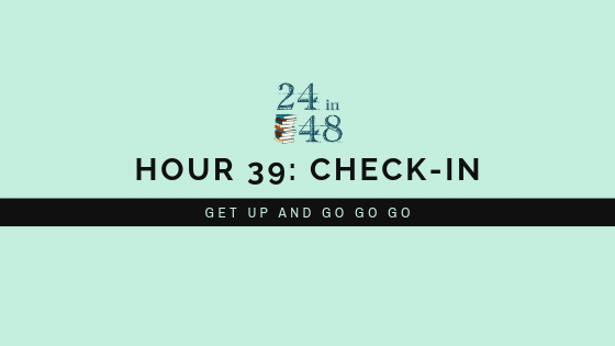 "A teal background with the 24in48 logo and the title ""Hour 39: Check-In: Get Up and Go Go Go."""