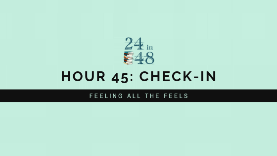 "teal background with 24in48 logo and a header that reads, ""Hour 45: Check-In: Feeling All the Feels"""