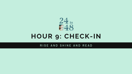 "Teal background with 24in48 logo reads ""Hour 9: Check-In: Rise and Shine and Read""."
