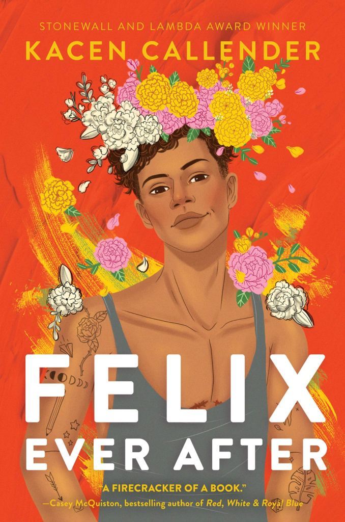 red book cover showing a trans boy in a gray tank with small tattoos and a rainbow flower crown around his head under the title Felix Ever After by Kacen Callender